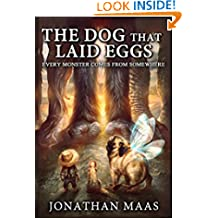 The Dog That Laid Eggs: Every Monster Comes From Somewhere
