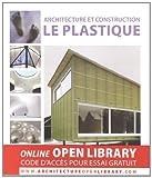 Architecture et construction : Le plastique