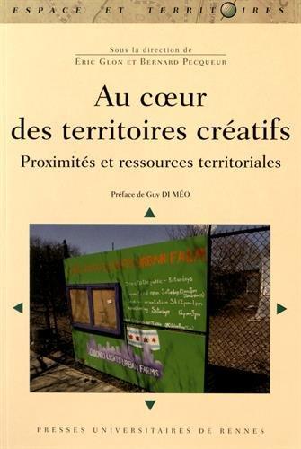 Au coeur des territoires créatifs : Proximités et ressources territoriales par Eric Glon