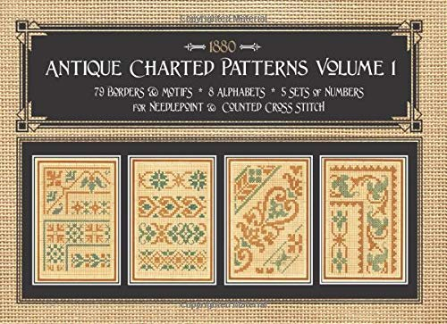 Antique Charted Patterns Volume 1: 19th Century Designs for Needlepoint & Cross Stitch -