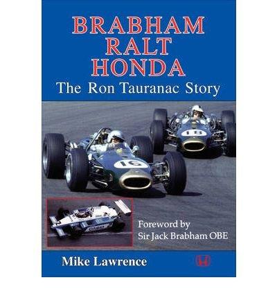 [ BRABHAM RALT HONDA THE RON TAURANAC STORY ] By Lawrence, M. ( Author ) ( 2011 ) { Paperback }