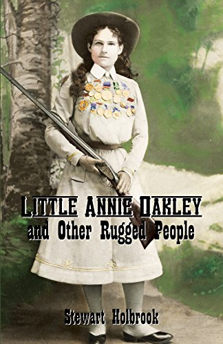 Little Annie Oakley and Other Rugged People (English Edition)