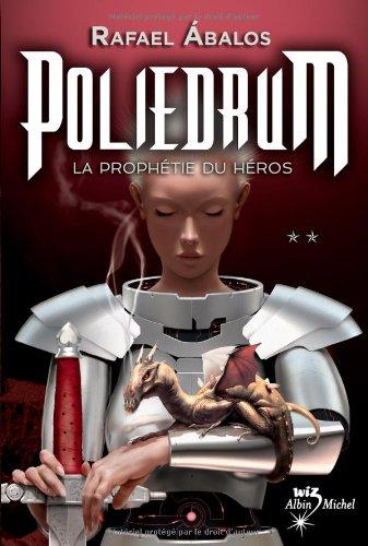 Poliedrum, Tome 2 : La Prophtie du hros