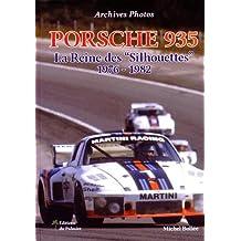 Porsche 935 - la Reine des Silhouettes 1976-1982