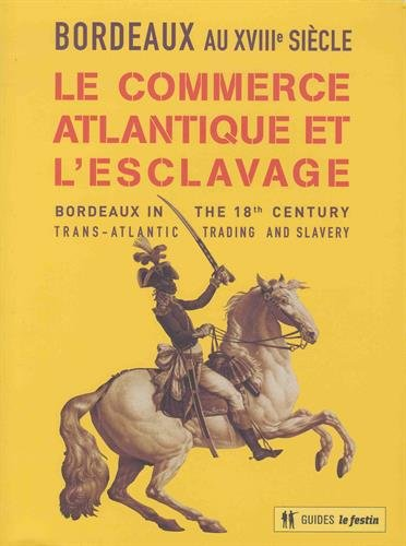 Bordeaux au XVIIIe sicle : Le commerce atlantique et l'esclavage
