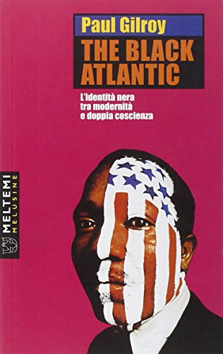 the-black-atlantic-lidentita-nera-tra-modernita-e-doppia-coscienza