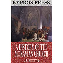 A History of the Moravian Church (English Edition)