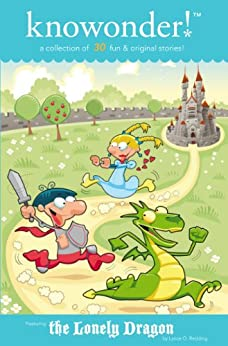 The Lonely Dragon - A Collection of Read Aloud Bedtime Stories for Kids - Volume 1 by [Redding, Lance O., Brown, Michelle L., Chipping, Phillip, Norton Smith, Dulcinea, Strand, Kai, Rolli, Doyle, Kevin J., Colby, Rebecca, Julien Kopp, Nancy, Lee, Sandie]