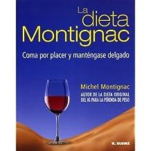 La Dieta Montignac: Coma Por Placer Y Mantengase Delgado by Michel Motignac (1999-01-01)