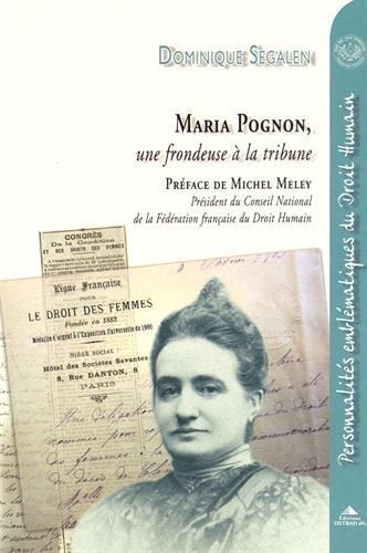 Maria Pognon : Une frondeuse à la tribune par Dominique Segalen