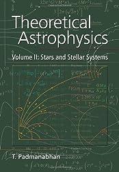 Theoretical Astrophysics: Stars and Stellar Systems Vol 2 (Theoretical Astrophysics (Paperback))