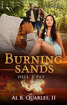 Burning Sands: HELL 2 PAY Volume 2 (English Edition) de [Quarles II, Al B.]