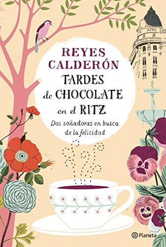 tardes-de-chocolate-en-el-ritz-dos-soadoras-en-busca-de-la-felicidad