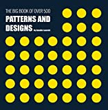 THE BIG BOOK OF OVER 500 PATTERNS AND DESIGNS: Fractal, Geometrical, Asymmetrical, Victorian, Arabesque, Nature, Dots, 3D, Abstract, Floral and More
