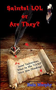 "Saint Valentinus ""What in the VAMP were you thinking?"" by [Murphy, Rain]"
