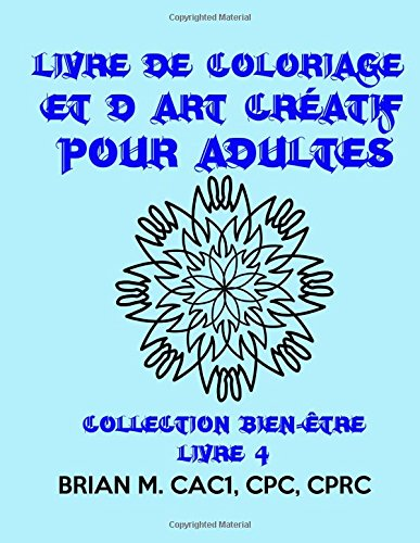 Livre De Coloriage Et D'art Créatif Pour Adultes par Brian M