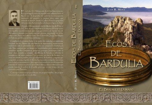 Ecos de Bardulia: El brazalete dorado por Juan R. Moya