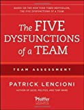 The Five Dysfunctions of a Team: Team Assessment by Patrick M. Lencioni (2012-04-19)