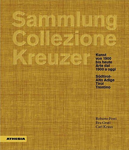 Sammlung/Collezione Kreuzer: Kunst von 1900 bis heute/Arte dal 1900 a oggi: Südtirol/Alto Adige - Tirol - Trentino