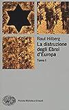 La distruzione degli ebrei d'Europa [3 volumi]