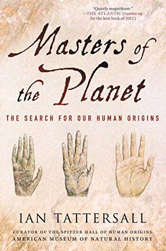 Masters of the Planet: The Search for Our Human Origins (Macmillan Science) por Ian Tattersall