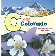 C Is for Colorado: Written by Kids for Kids (See My State) by Boys & Girls Clubs of Metro Denver (2012) Hardcover
