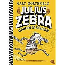 Julius Zebra - Raufen mit den Römern (Die Julius Zebra-Reihe 1) (German Edition)