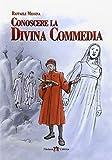 Conoscere la Divina Commedia. Per la Scuola media. Con e-book. Con espansione online