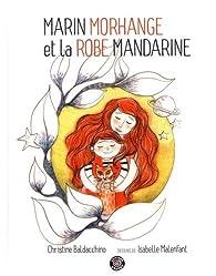 Marin Morhange et la robe mandarine par Christine Baldacchino