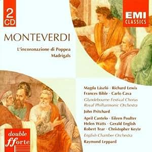 Monteverdi: L'Incoronazione di Poppea/Madrigals