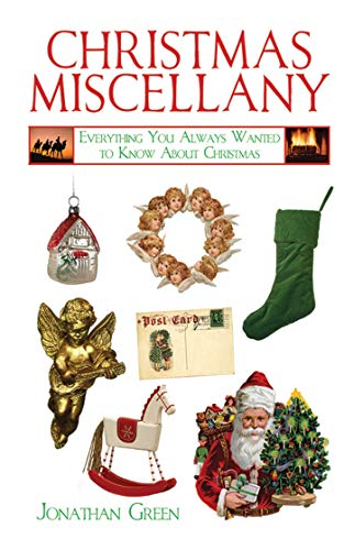 Christmas Miscellany: Everything You Always Wanted to Know about Christmas (Books of Miscellany) por Jonathan Green