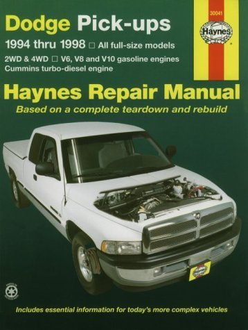 Dodge Pick-ups ~ 1994 thru 1998 ~ All full-size models, 2WD & 4WD, V6, V8 and V10 gasoline engines, Cummins turbo-diesel engine (Haynes Repair Manual, based on a complete teardown and rebuild) by Motorbooks International (1998-11-01) (Cummins Engine)