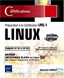 LINUX - Préparation à la certification LPIC-1 (examens LPI 101 et LPI 102) - [2ième édition]