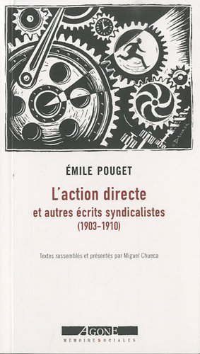 L'action directe : Et autres écrits syndicalistes (1903-1910)