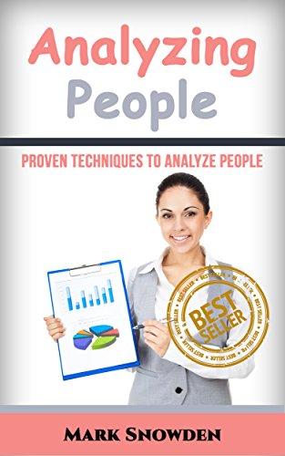 Analyzing People: Proven Techniques To Analyze People (Analyze people, Analyzing people, Mind reading, poker, FBI, Body language)