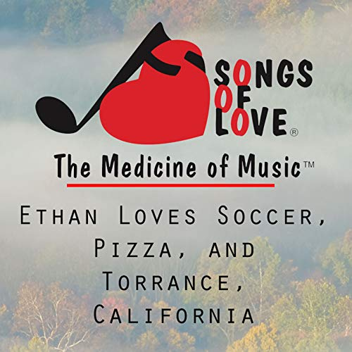 Ethan Loves Soccer, Pizza, and Torrance, California