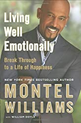 Living Well Emotionally: Break Through to a Life of Happiness by Montel Williams (2009-01-06)