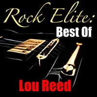 Rock Elite: Best Of Lou Reed
