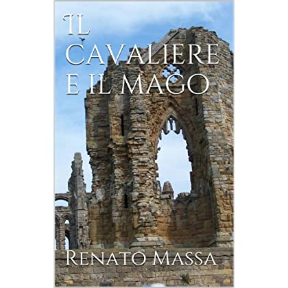 Il Cavaliere E Il Mago (Narrativa Massa Vol. 5)