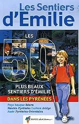 LES 50 PLUS BEAUX SENTIERS D'EMILIE DANS LES PYRENEES