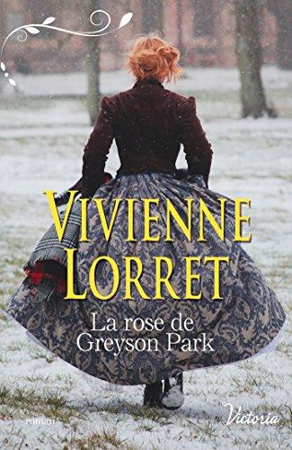 La rose de Greyson Park (Les gentlemen de Fallow Hall t. 2) par [Lorret, Vivienne]