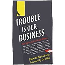 Trouble Is Our Business: Stories by Irish Crime Writers