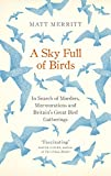 'Prose from a poet and a personal take on the spectacles' Chris Packham, author of Fingers in the Sparkle JarBritain is a nation of bird-lovers. However, few of us fully appreciate the sheer scale, variety and drama of our avian life. From city-centr...