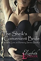 The Sheik's Convenient Bride (The War, Love, and Harmony Series) (Volume 6) by Elizabeth Lennox (2015-08-14)