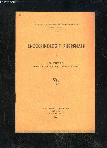 REVUE DE MEDECINE VETERINAIRE 1939 - ENDOCRINOLOGIE SURRENALE par PIERRE M.