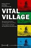 Vital Village: Development of Rural Areas as a Challenge for Cultural Policy / Entwicklung l?ndlicher R?ume als kulturpolitische Herausforderung (Schriften zum Kultur- und Museumsmanagement)