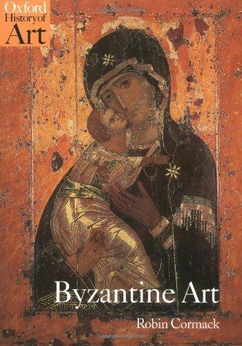 Byzantine Art (Oxford History of Art) by Cormack, Robin (2000) Paperback