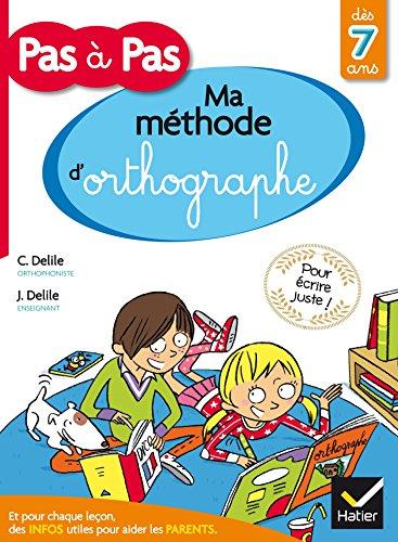 Méthode d'orthographe pour écrire juste pas à pas par Clémentine Delile