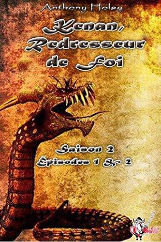 Kenan, Redresseur de foi, Saison 2 : Épisodes 1 et 2 (Fantasy) par [Holay, Anthony]