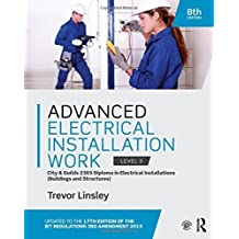 Advanced Electrical Installation Work 2365 Edition: City and Guilds Edition by Trevor Linsley (2015-07-27)